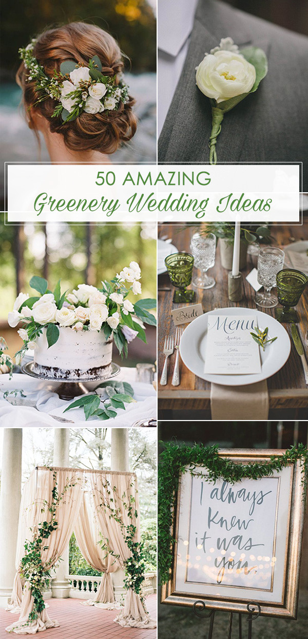 elegant greenery wedding ideas for 2017 trends