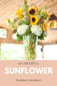 18 CHEERFUL SUNFLOWER WEDDING CENTERPIECE IDEAS