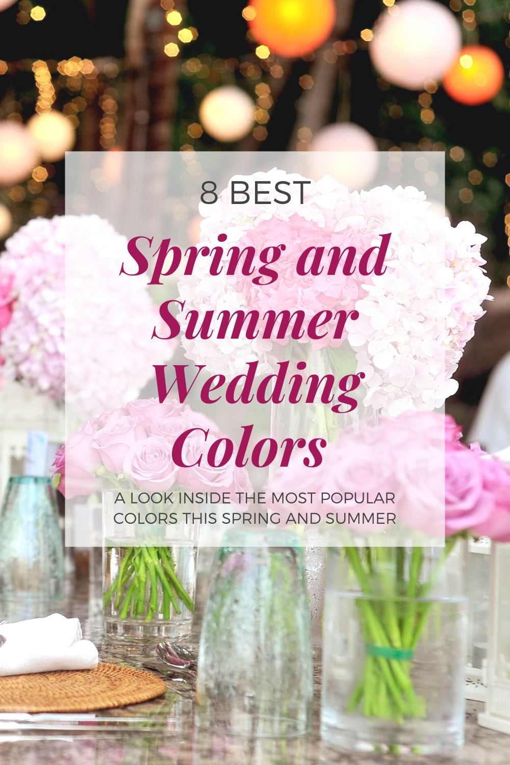 8 BEST SPRING/SUMMER WEDDING COLOR IDEAS FOR 2021