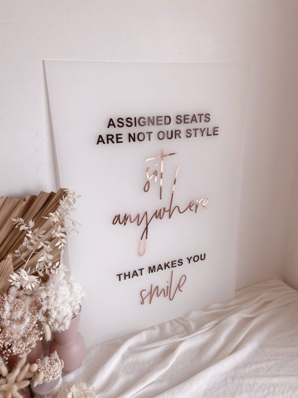 Acrylic Assigned Seats Are Not Our Style, Sit Anywhere That Makes You Smile Sign | Wedding Ceremony Seating Pick A Seat Side