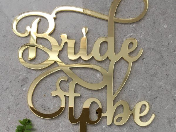 Bride To Be Acrylic Gold Mirror Wedding Engagement Bridal Shower Cake Topper