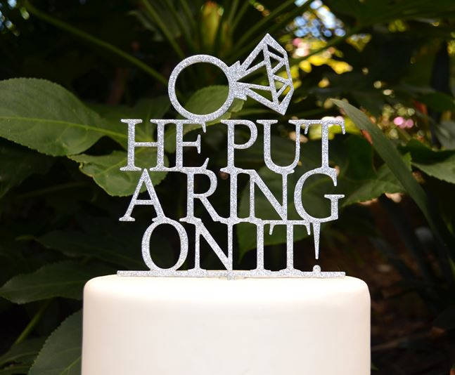 He Put A Ring On It Cake Topper - Engagement Assorted Colours