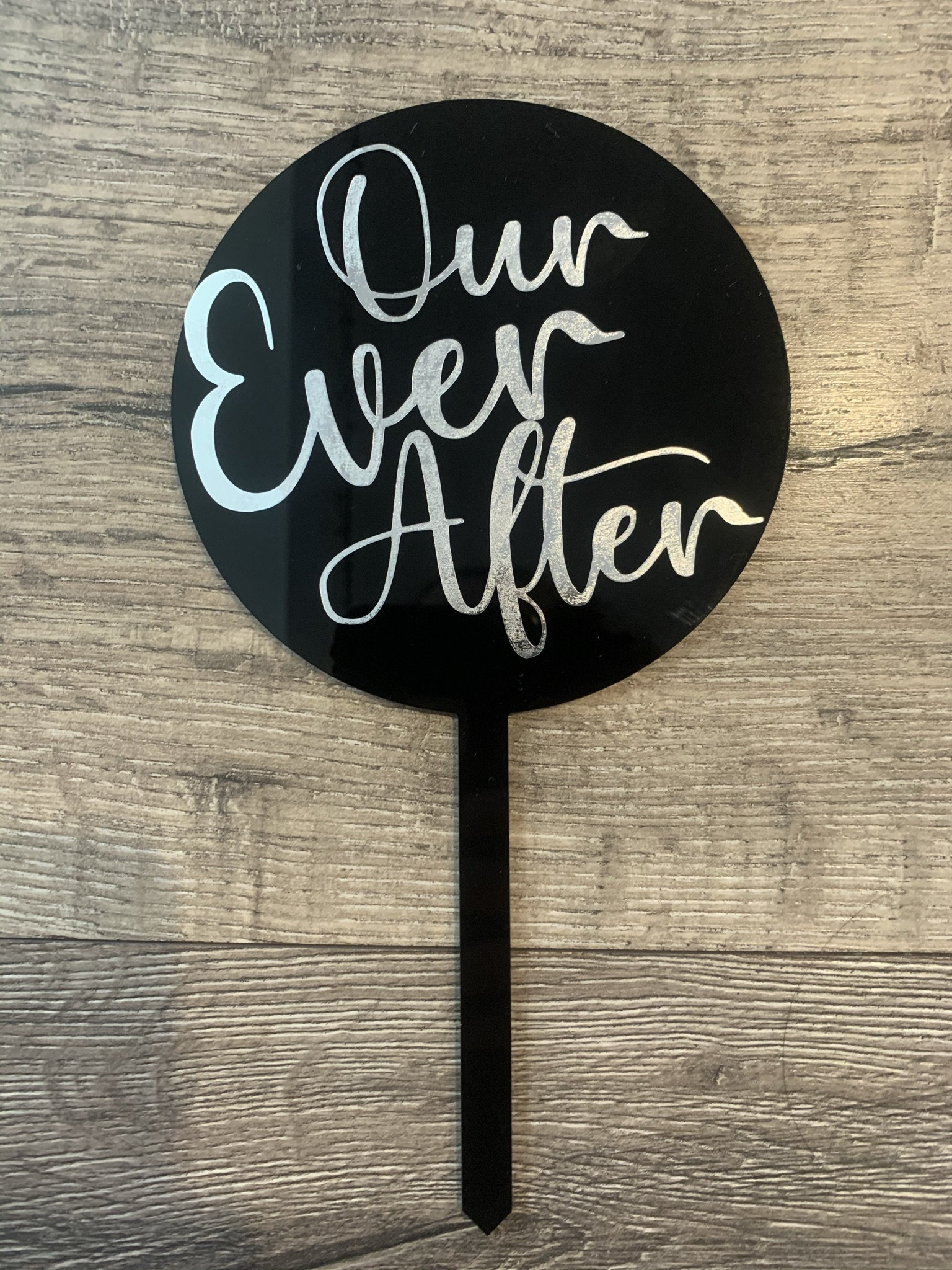 Our Ever After Acrylic Cake Topper - Custom Wedding Vinyl Sticker