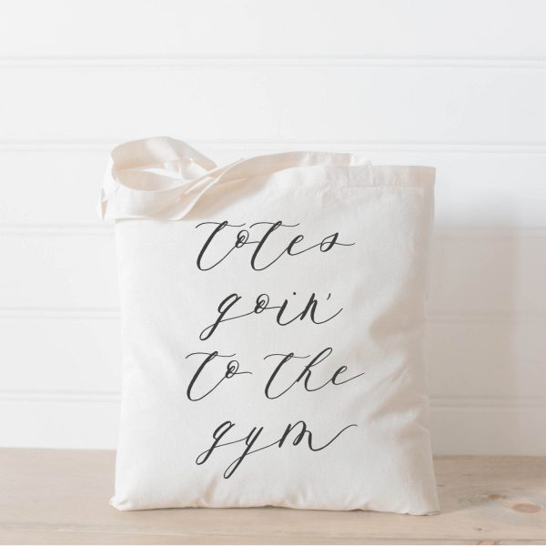 Tote Bag - Totes Goin' To The Gym, Present, Housewarming Gift, Wedding Favor, Bridesmaid Women's Gift