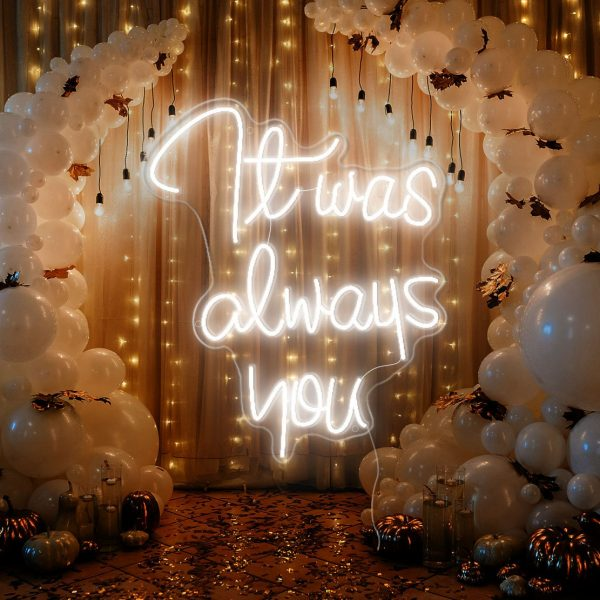 Custom Wedding Neon Sign,wedding Decoration Lights, It Was Always You Sign, Engagment Light, Signs Gife